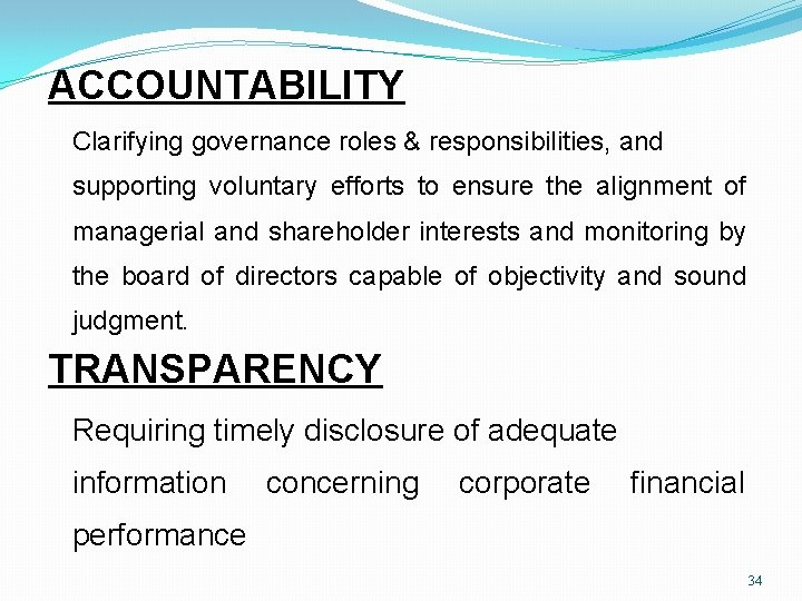 ACCOUNTABILITY Clarifying governance roles & responsibilities, and supporting voluntary efforts to ensure the alignment