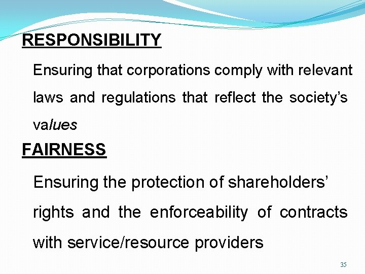 RESPONSIBILITY Ensuring that corporations comply with relevant laws and regulations that reflect the society's
