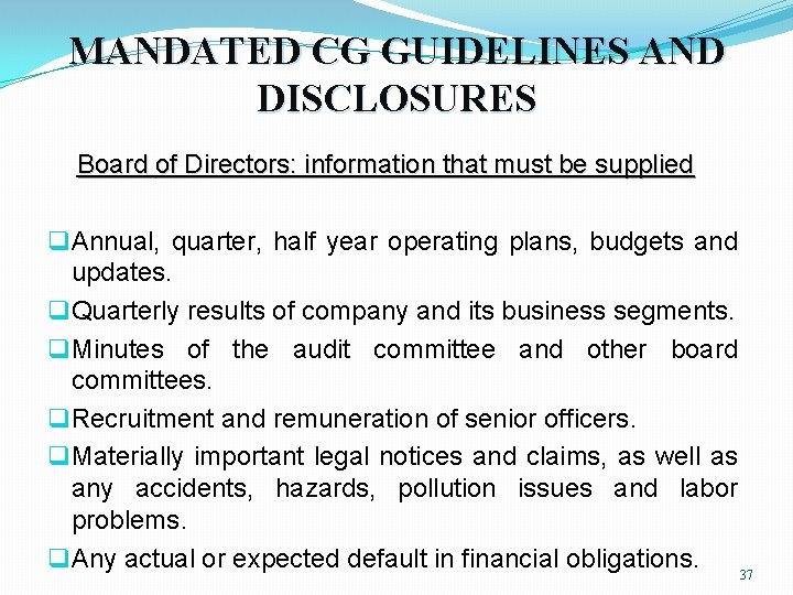 MANDATED CG GUIDELINES AND DISCLOSURES Board of Directors: information that must be supplied q