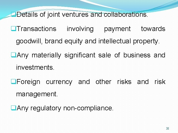 q. Details of joint ventures and collaborations. q. Transactions involving payment towards goodwill, brand