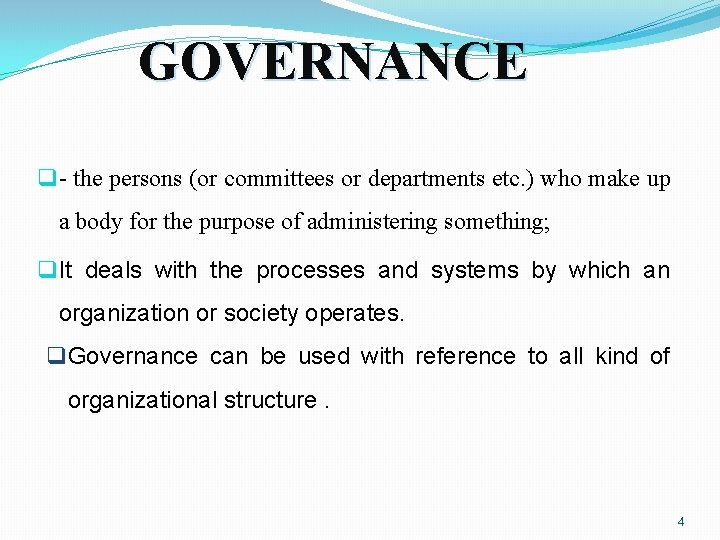 GOVERNANCE q - the persons (or committees or departments etc. ) who make up