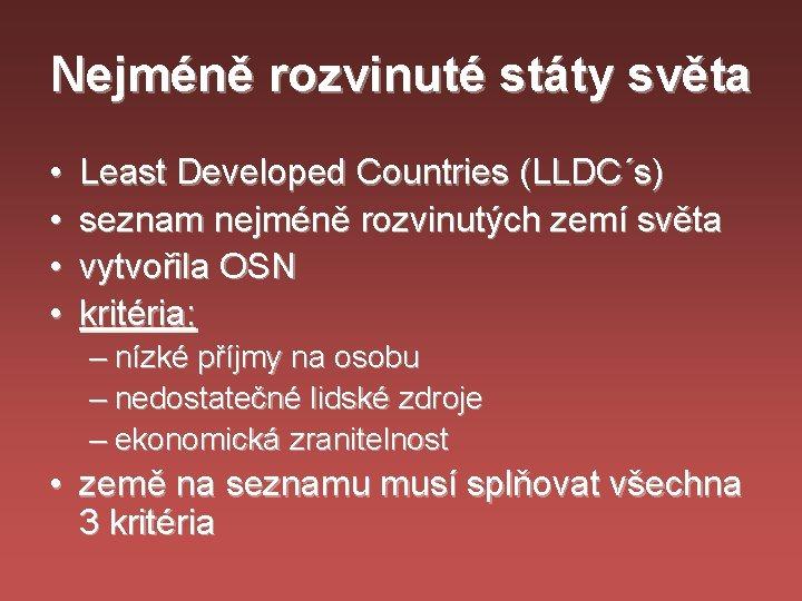 Nejméně rozvinuté státy světa • • Least Developed Countries (LLDC´s) seznam nejméně rozvinutých zemí
