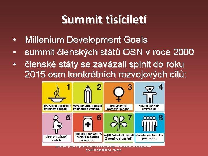 Summit tisíciletí • • • Millenium Development Goals summit členských států OSN v roce