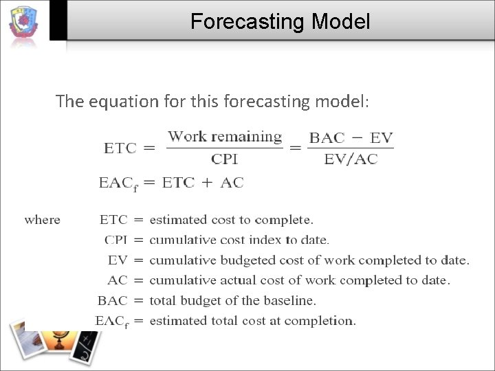 Forecasting Model The equation for this forecasting model: