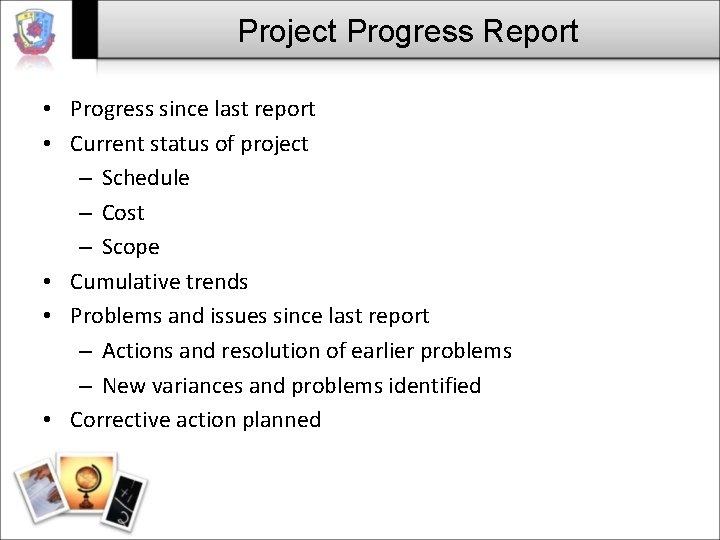 Project Progress Report • Progress since last report • Current status of project –