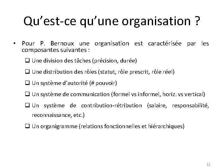 Qu'est-ce qu'une organisation ? • Pour P. Bernoux une organisation est caractérisée par les