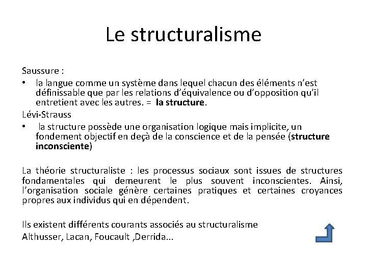Le structuralisme Saussure : • la langue comme un système dans lequel chacun des