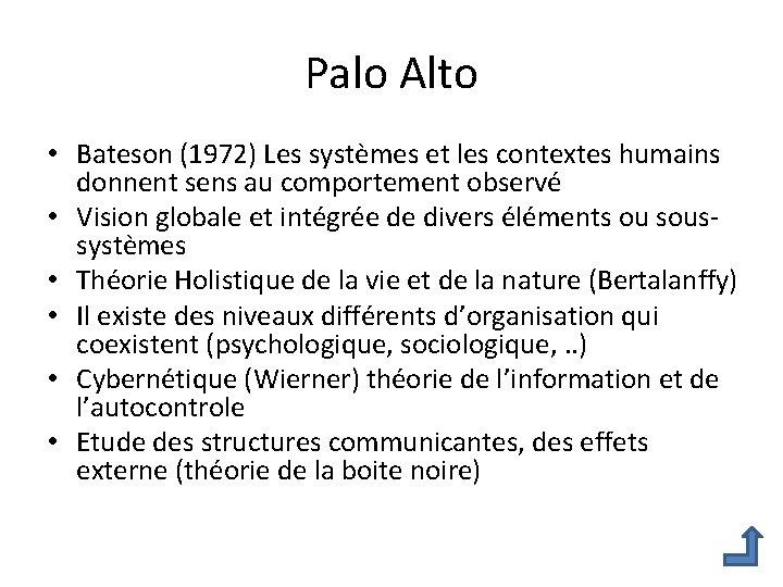 Palo Alto • Bateson (1972) Les systèmes et les contextes humains donnent sens au