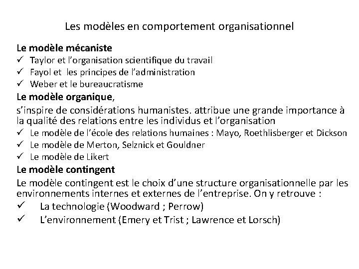 Les modèles en comportement organisationnel Le modèle mécaniste ü Taylor et l'organisation scientifique du
