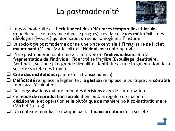 La postmodernité q La postmodernité est l'éclatement des références temporelles et locales (modèle passé