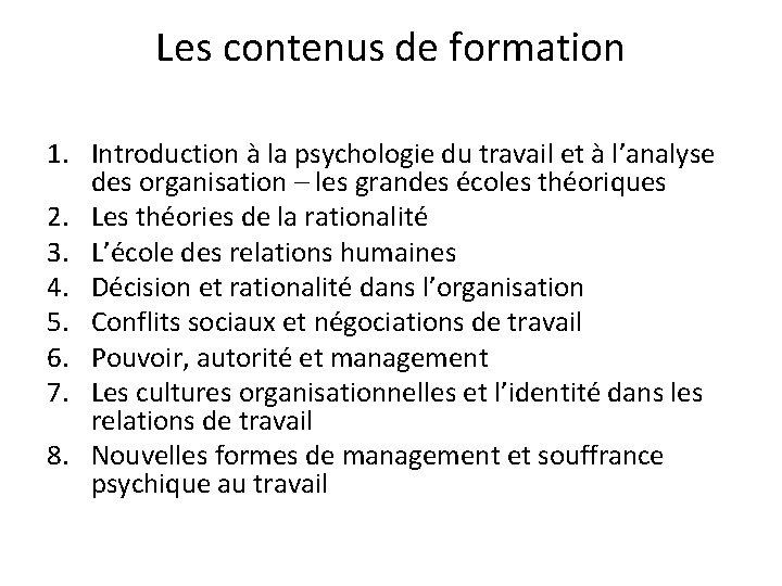 Les contenus de formation 1. Introduction à la psychologie du travail et à l'analyse