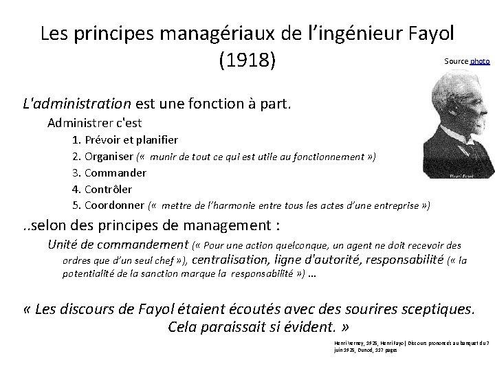 Les principes managériaux de l'ingénieur Fayol (1918) Source photo L'administration est une fonction à