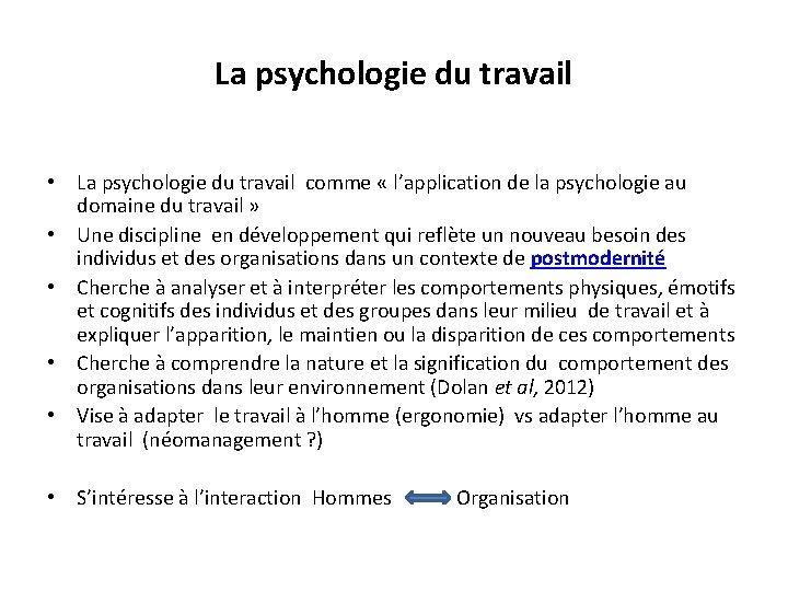 La psychologie du travail • La psychologie du travail comme « l'application de la