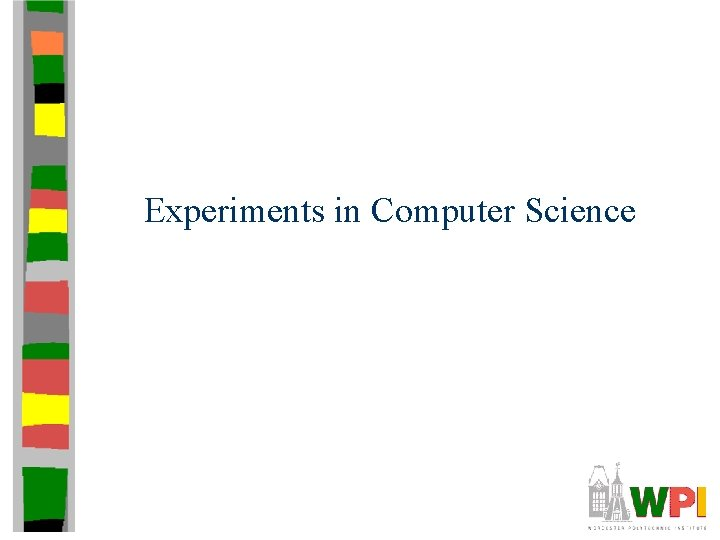 Experiments in Computer Science