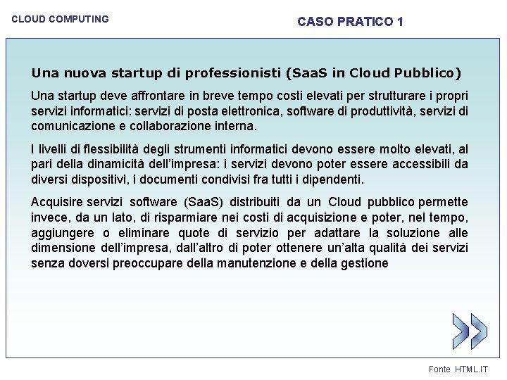 CLOUD COMPUTING CASO PRATICO 1 Una nuova startup di professionisti (Saa. S in Cloud