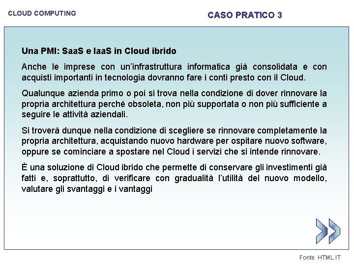 CLOUD COMPUTING CASO PRATICO 3 Una PMI: Saa. S e Iaa. S in Cloud