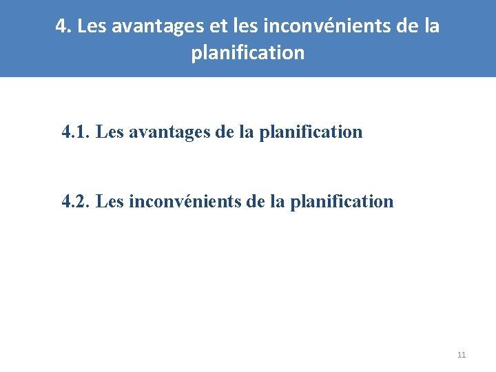 4. Les avantages et les inconvénients de la planification 4. 1. Les avantages de