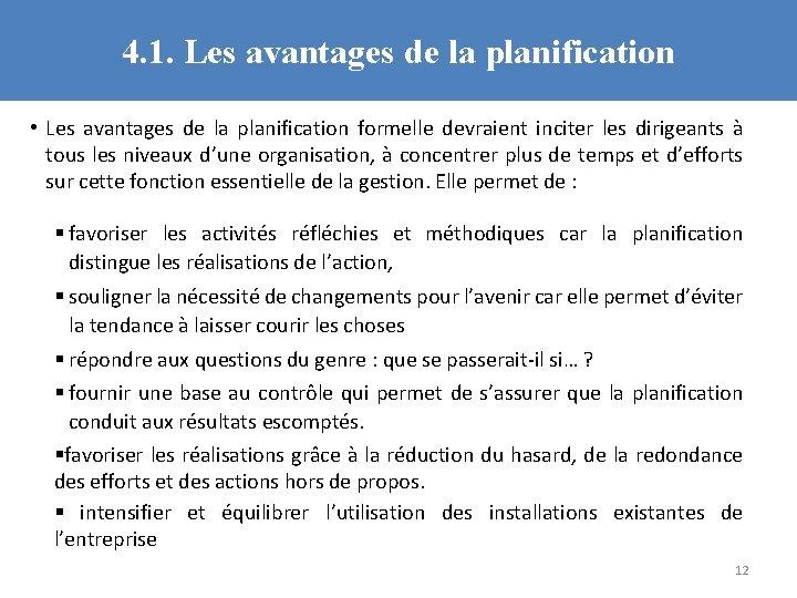 4. 1. Les avantages de la planification • Les avantages de la planification formelle