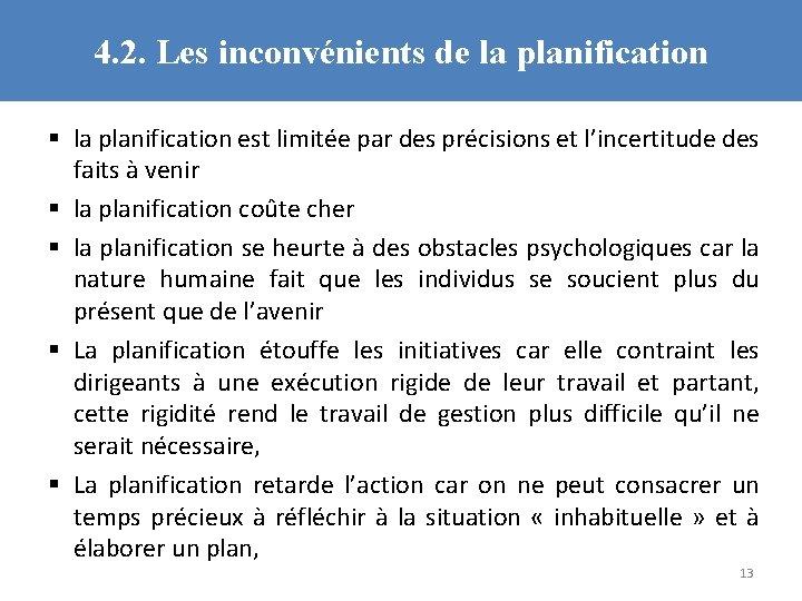 4. 2. Les inconvénients de la planification § la planification est limitée par des