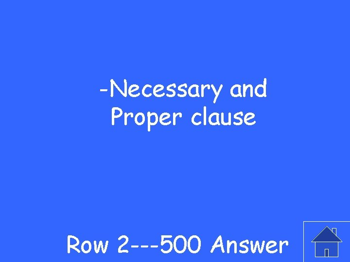 -Necessary and Proper clause Row 2 ---500 Answer