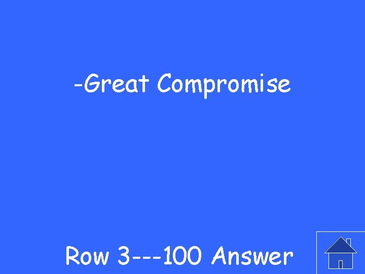 -Great Compromise Row 3 ---100 Answer