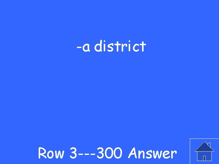 -a district Row 3 ---300 Answer
