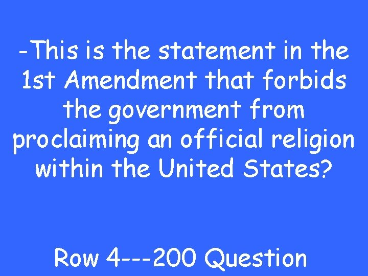 -This is the statement in the 1 st Amendment that forbids the government from