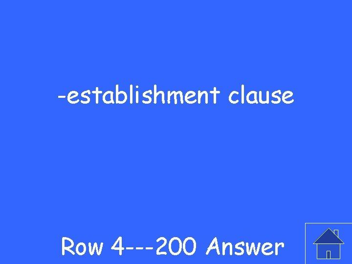 -establishment clause Row 4 ---200 Answer