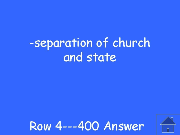 -separation of church and state Row 4 ---400 Answer