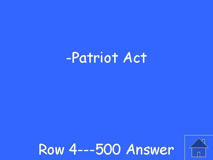 -Patriot Act Row 4 ---500 Answer