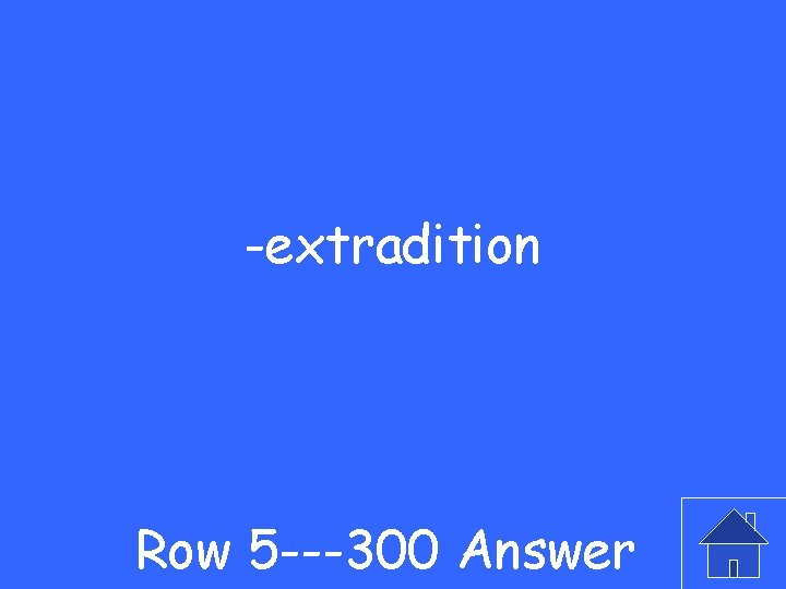 -extradition Row 5 ---300 Answer