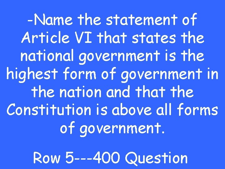 -Name the statement of Article VI that states the national government is the highest