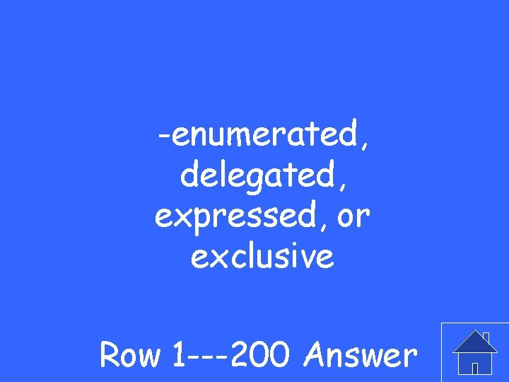 -enumerated, delegated, expressed, or exclusive Row 1 ---200 Answer