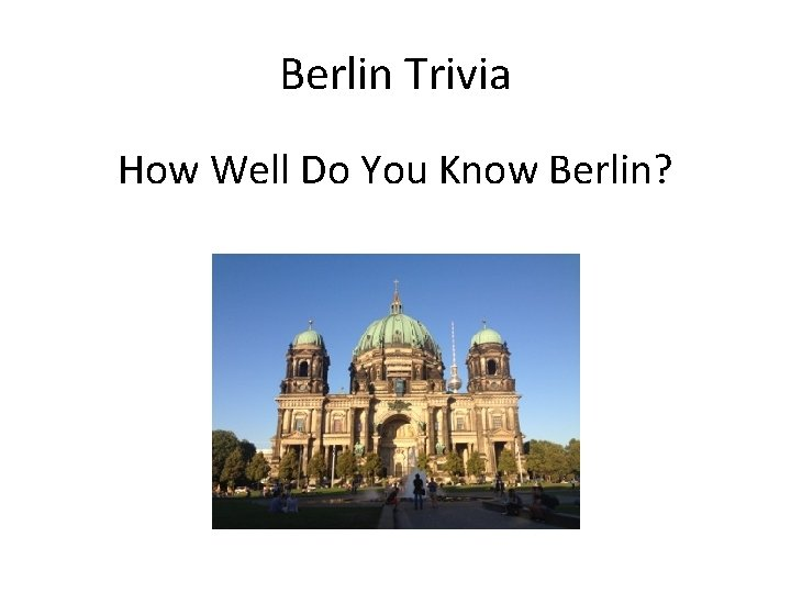 Berlin Trivia How Well Do You Know Berlin?