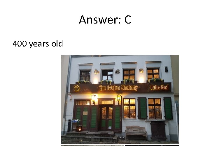 Answer: C 400 years old