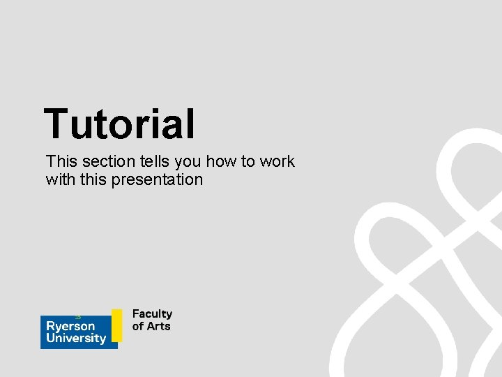 Tutorial This section tells you how to work with this presentation 15