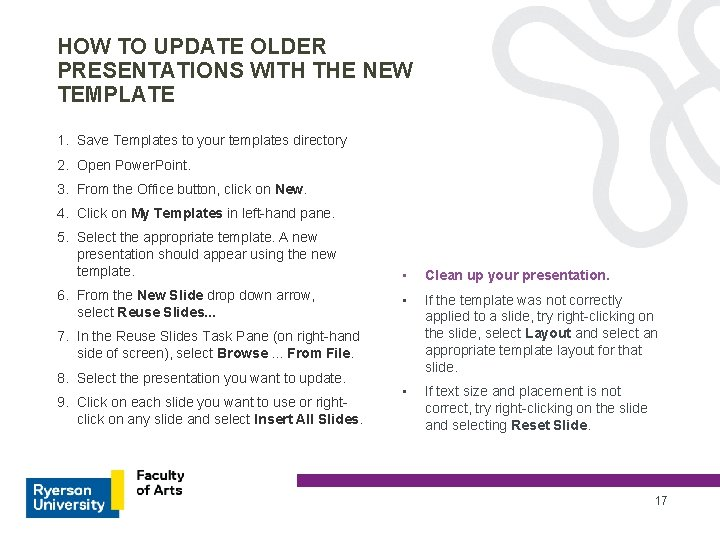 HOW TO UPDATE OLDER PRESENTATIONS WITH THE NEW TEMPLATE 1. Save Templates to your