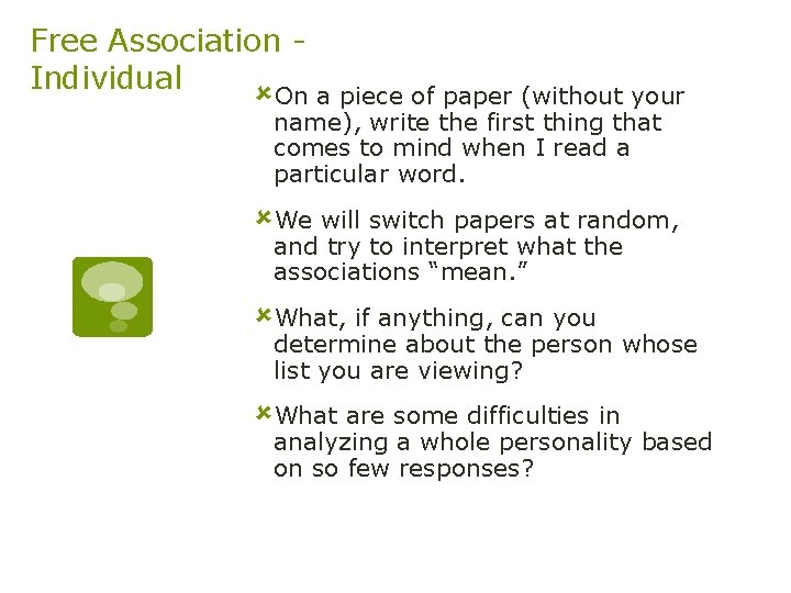 Free Association Individual ûOn a piece of paper (without your name), write the first
