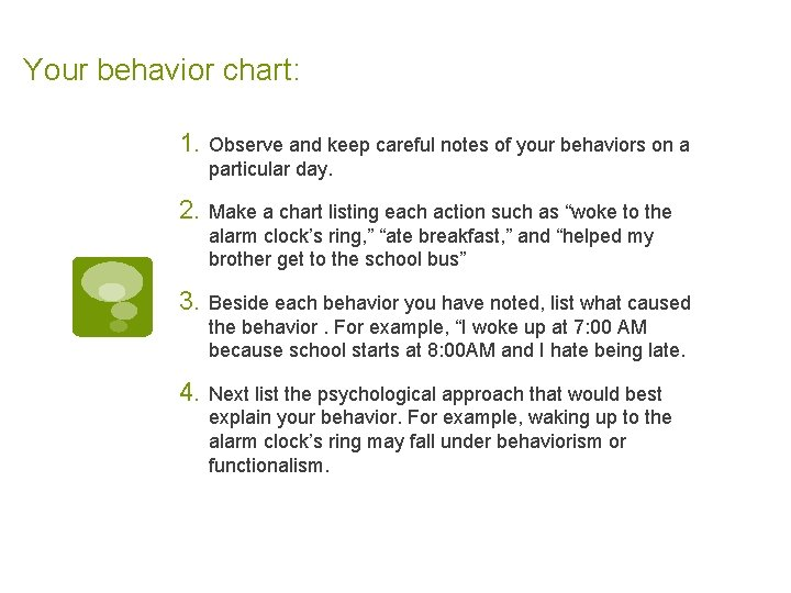 Your behavior chart: 1. Observe and keep careful notes of your behaviors on a