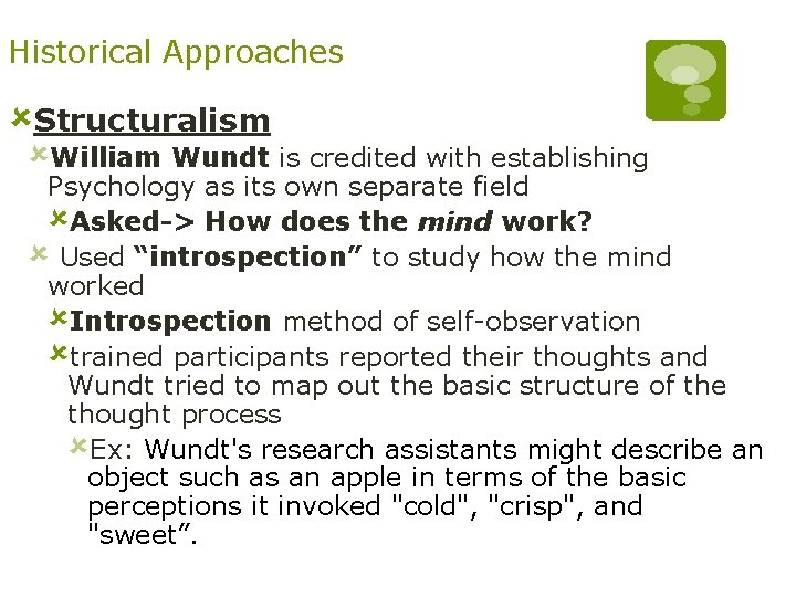 Historical Approaches ûStructuralism ûWilliam Wundt is credited with establishing Psychology as its own separate