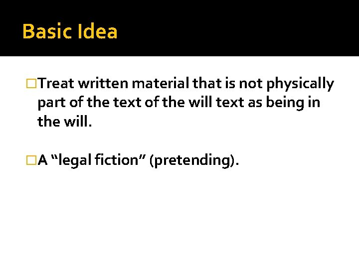 Basic Idea �Treat written material that is not physically part of the text of
