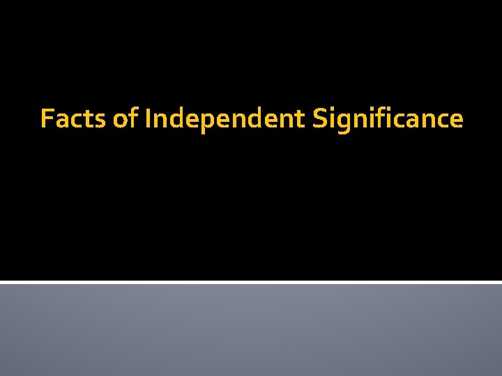 Facts of Independent Significance