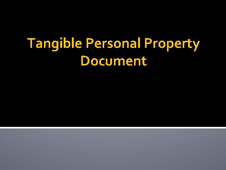 Tangible Personal Property Document