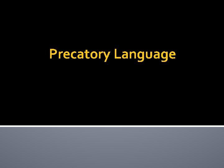 Precatory Language
