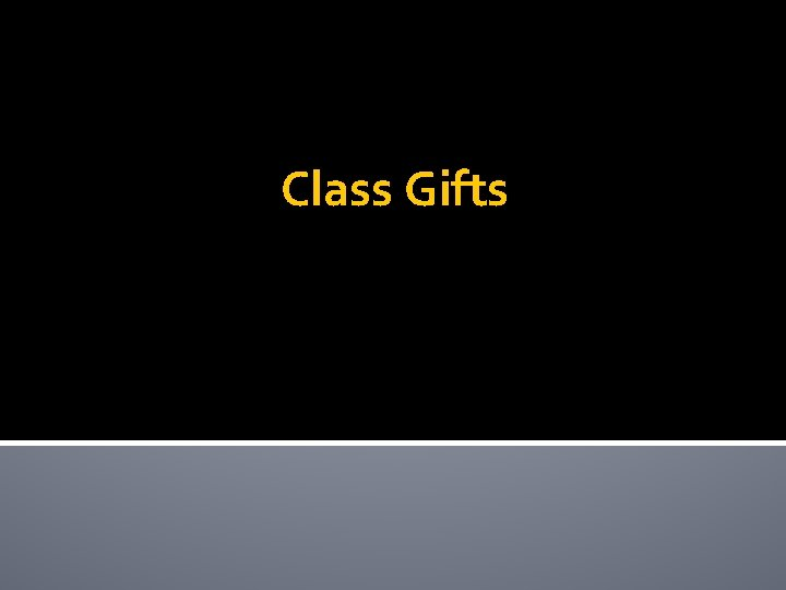 Class Gifts