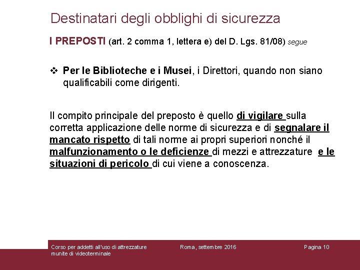 Destinatari degli obblighi di sicurezza I PREPOSTI (art. 2 comma 1, lettera e) del