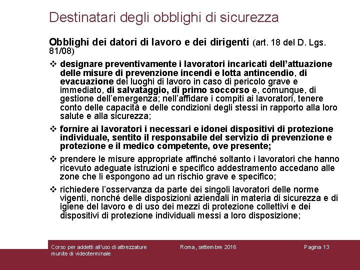 Destinatari degli obblighi di sicurezza Obblighi dei datori di lavoro e dei dirigenti (art.