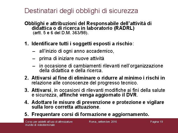 Destinatari degli obblighi di sicurezza Obblighi e attribuzioni del Responsabile dell'attività di didattica o