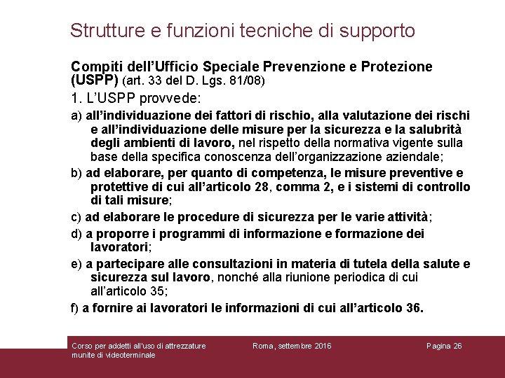 Strutture e funzioni tecniche di supporto Compiti dell'Ufficio Speciale Prevenzione e Protezione (USPP) (art.