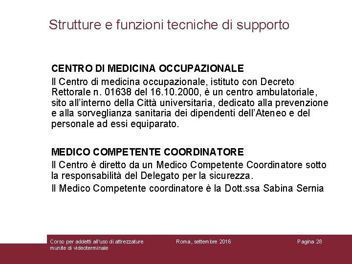 Strutture e funzioni tecniche di supporto CENTRO DI MEDICINA OCCUPAZIONALE Il Centro di medicina